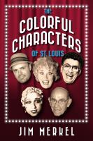 The Colorful Characters of St. Louis