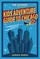 The Ultimate Kids' Adventure Guide to Chicago