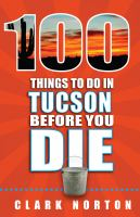 100 Things to do in Tucson Before you Die