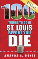 100 Things to Do in St. Louis Before You Die