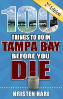 100 Things to Do in Tampa Bay Before You Die