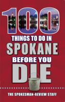 100 Things to Do in Spokane Before You Die