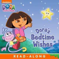 Dora's Bedtime Wishes (nickelodeon Read-along)
