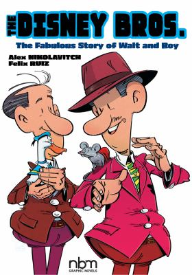 The Disney bros  the fabulous story of Walt and Roy