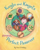 Kayla and Kugel's Almost-perfect Passover