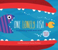 One Lonely Fish : A Counting Book With Bite!