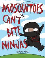 Mosquitoes Can't Bite Ninjas