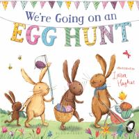 WE'RE GOING ON AN EGG HUNT [board Book]