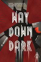 Way Down Dark