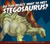 Do You Really Want to Meet Stegosaurus?