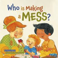 Who Is Making A Mess?