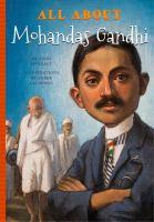 All About Mohandas Gandhi