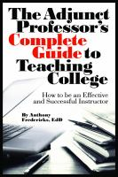 The Adjunct Professor's Complete Guide to Teaching College