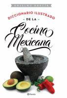 Diccionario ilustrado de la cocina mexicana
