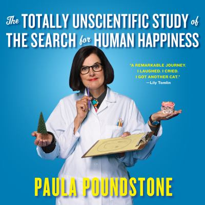 Cover image for The Totally Unscientific Study of the Search for Human Happiness