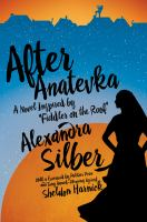 After Anatevka : a novel inspired by Fiddler on the roof