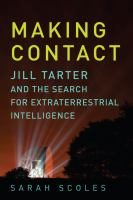 Making contact : Jill Tarter and the search for extraterrestrial intelligence