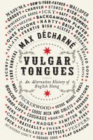 Vulgar tongues : an alternative history of English slang