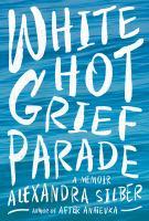 White Hot Grief Parade