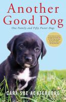 Another good dog : one family and fifty foster dogs