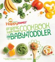 Happy Family Organics Organic Superfoods Cookbook for Baby & Toddler