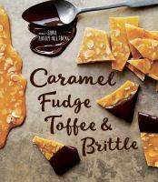 Caramel, Fudge, Toffees & Brittle
