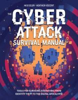 Cyber Survival Manual : From Identity Theft to Cyberterrorist Attacks