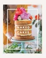 Naked cakes : simply beautiful handmade creations