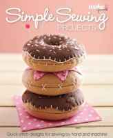 Simple Sewing Projects : Quick-Stitch Designs For Sewing By Hand And Machine