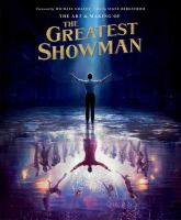 The Art & Making of The Greatest Showman