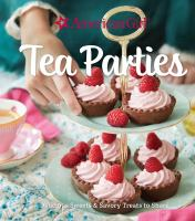 Tea parties : delicious sweets & savory treats to share.