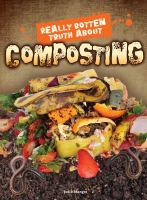 Really Rotten Truth About Composting