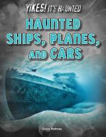 Haunted Ships, Planes, And Cars