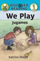 We Play/ Jugamos