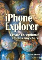IPhone Explorer: Up your Game With Pro Techniques, Apps, and More