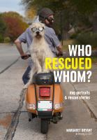 Who Rescued Whom : Dogs and People Who Found Each Other.