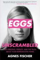 Eggs Unscrambled: Egg Freezing, Fertility, and the Truth About Your Reproductive Years