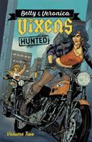 Betty & Veronica, Vixens. Hunted
