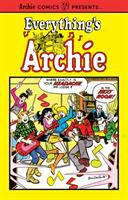 Everything's Archie. Volume 1