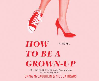 Cover image for How to Be A Grown-up