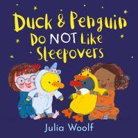 Duck & Penguin do not like sleepovers
