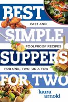 Best simple suppers for two : fast and foolproof recipes for one, two, or a few