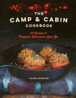 The camp & cabin cookbook : 100 recipes to prepare wherever you go