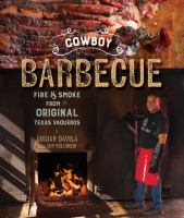 Cowboy barbecue : fire & smoke from original Texas vaqueros