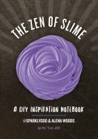 The zen of slime : a DIY inspiration notebook