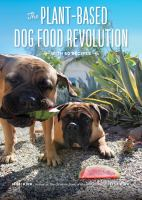 The plant-based dog food revolution : with 50 recipes