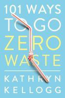 Image: 101 Ways to Go Zero Waste