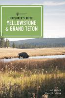 Explorer's Guide Yellowstone & Grand Teton National Parks