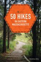 50 Hikes in Eastern Massachusetts