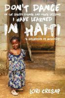 Don't Dance on the Street Corner and Other Lessons I Have Learned in Haiti